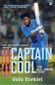 Captain Cool: The MS Dhoni Story Gulu Ezekiel Westland 2013 English Non-Fiction/Paperback pp 211/INR 200