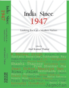 India Since 1947 : Looking Back at a Modern Nation Edited by Atul Kumar Thakur Niyogi Books (2013)