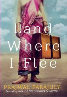 Land Where I Flee Prajwal Parajuly Quercus 2013 English Fiction/Hardcover Pp265/INR 499