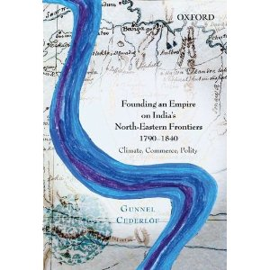 Founding an Empire on India's North-Eastern Frontiers, 1790-1840: Climate, Commerce, Polity Gunnel Cederlöf Oxford University Press/2013 English Non-fiction/Hardcover INR 895/296pp