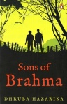 Sons of Brahma Penguin, 2014 272 pp, INR 299 Paperback Fiction/English